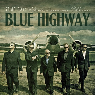 Some Day: The Fifteenth Anniversary Collection - Blue Highway
