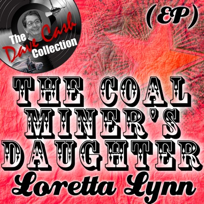 The Coal Miner's Daughter (The Dave Cash Collection) - EP - Loretta Lynn
