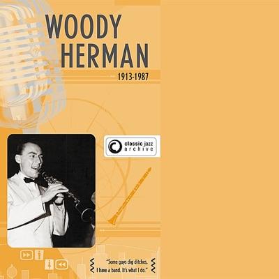Classic Jazz Archive: Woody Herman - Woody Herman