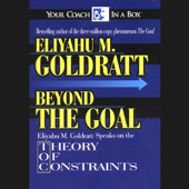 Beyond the Goal: Theory of Constraints (Unabridged)