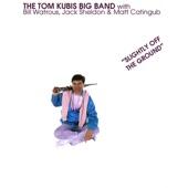 The Tom Kubis Big Band - Samba Dees Godda Do It
