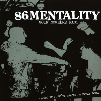 Goin' Nowhere Fast - 86 Mentality