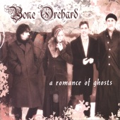 Bone Orchard - Dancing with the Ghost of William Bonney
