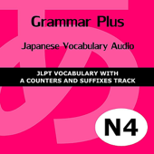 Grammar Plus: Japanese Vocabulary Audio - JLPT N4