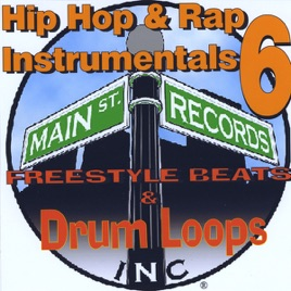 ‎Hip Hop & Rap Instrumentals 6(Freestyle Beats & Drum Loops) by Main St   Records, Inc