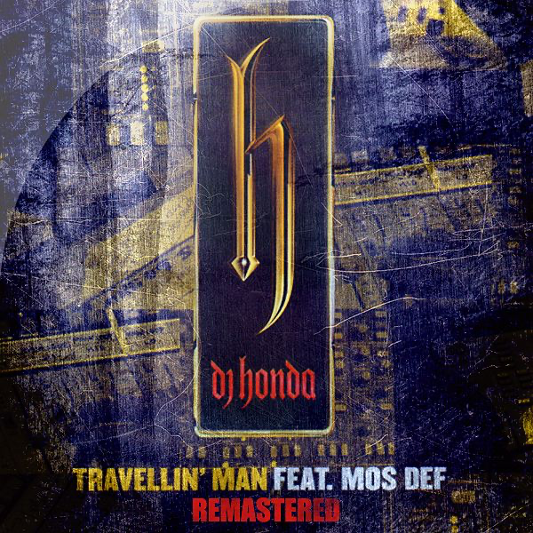 Travellin' Man (feat  Mos Def ) [Remastered] - EP by dj honda on iTunes