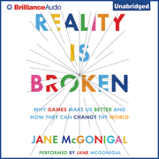 Download Reality Is Broken: Why Games Make Us Better and How They Can Change the World (Unabridged) Audio Book