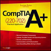 Download CompTIA A+ Practical Application (220-702) Lecture Series Audio Book