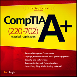 CompTIA A+ Practical Application (220-702) Lecture Series audiobook