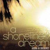 A Shoreline Dream - Love Is a Ghost In America