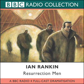 Resurrection Men (Dramatized): Inspector Rebus, Book 13 (Dramatised) audiobook
