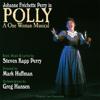 Steven Kapp Perry & Johanne Fréchette Perry - POLLY: a One Woman Musical artwork