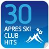 30 Apres Ski Club Hits - Various Artists