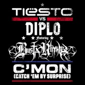 C'Mon (Catch 'Em By Surprise) [Tiesto vs. Diplo] {feat. Busta Rhymes} - EP