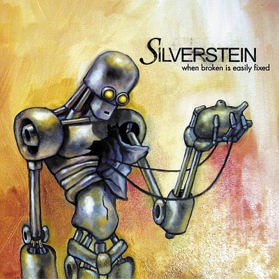 When Broken Is Easily Fixed - Silverstein