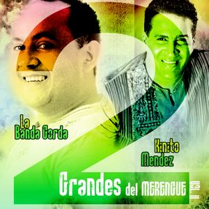 Banda Gorda & Kinito Mendez - 2 Grandes del Merengue Vol. 2