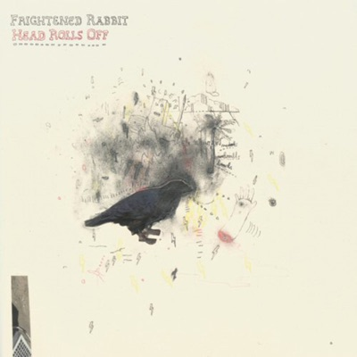 Head Rolls Off - Frightened Rabbit