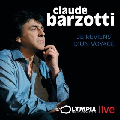 Je reviens d'un voyage (Live à l'Olympia) - Claude Barzotti