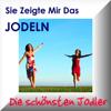 Sie Zeigte Mir Das Jodeln - Yodelling Songs - Verschiedene Künstler - Diverse - Various Artists