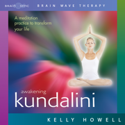 Awakening Kundalini - Kelly Howell - Kelly Howell
