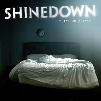 If You Only Knew - Single - Shinedown