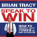 Brian Tracy - Speak to Win: How to Present with Power in Any Situation (Unabridged)