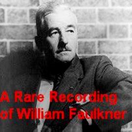 A Rare Recording of William Faulkner audiobook
