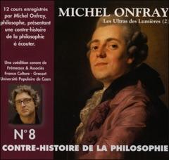 Les Ultras des Lumières. De Helvétius à Sade et Robespierre 2: Contre-histoire de la philosophie 8.2