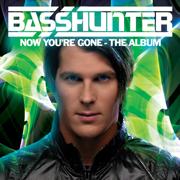 Now You're Gone (Bonus Tracks Version) - Basshunter - Basshunter