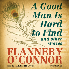 A Good Man Is Hard to Find and Other Stories (Unabridged) audiobook