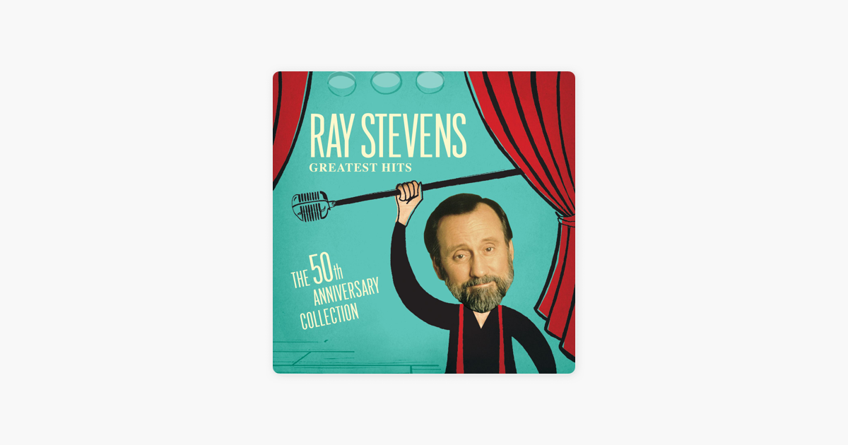 Greatest Hits 50th Anniversary Collection By Ray Stevens On Apple