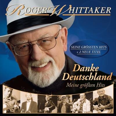Danke Deutschland - Meine größten Hits - Roger Whittaker