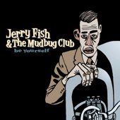 Jerry Fish & The Mudbug Club - Let It Roll