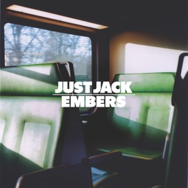 Embers (Bimbo Jones Extended Club Mix) - Single by Just Jack