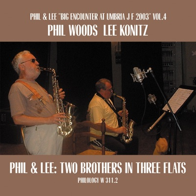 Phil & Lee: Two Brothers In Three Flats - Phil Woods