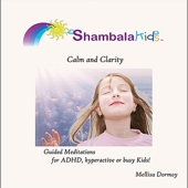 Calm & Clarity Guided Meditations for ADHD, Hyperactive or Busy Kids!