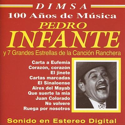 Pedro Infante y 7 Grandes Estrellas de la Canción Ranchera - Pedro Infante