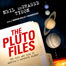 The Pluto Files: The Rise and Fall of America's Favorite Planet (Unabridged) audiobook