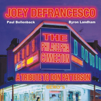 The Philadelphia Connection: A Tribute to Don Patterson - Joey DeFrancesco