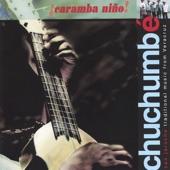 Chuchumbé - La CaÑa
