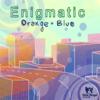 Orange Blue - Enigmatic