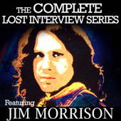 The Complete Lost Interview Series - Featuring Jim Morrison