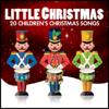 Little Christmas - 20 Children's Christmas Songs - Various Artists