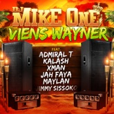 Viens Wayner (feat. Admiral T, Kalash, Xman, Jah Faya, Maylan & Jimmy Sissoko) - Single