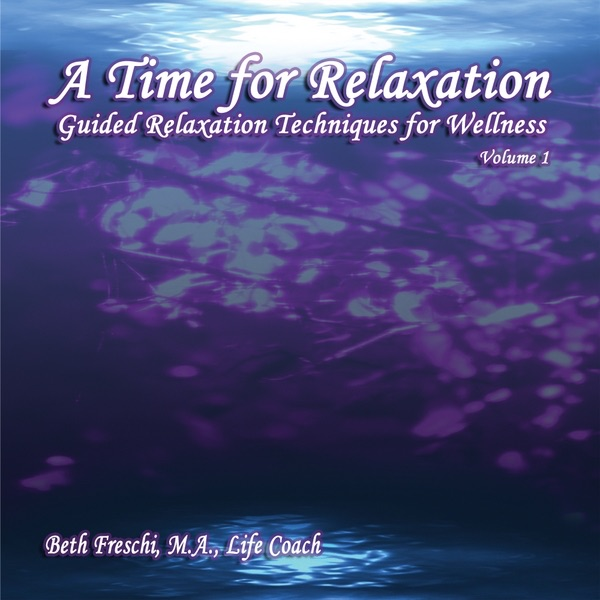 beth freschiの a time for relaxation vol 1 guided relaxation
