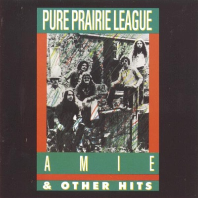 Amie & Other Hits (Remastered) - Pure Prairie League