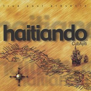 Haitiando - CubAyiti, Vol. 1