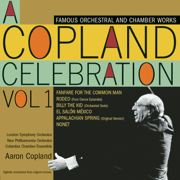 A Copland Celebration, Vol. I - Aaron Copland, London Symphony Orchestra & Philharmonia Orchestra - Aaron Copland, London Symphony Orchestra & Philharmonia Orchestra
