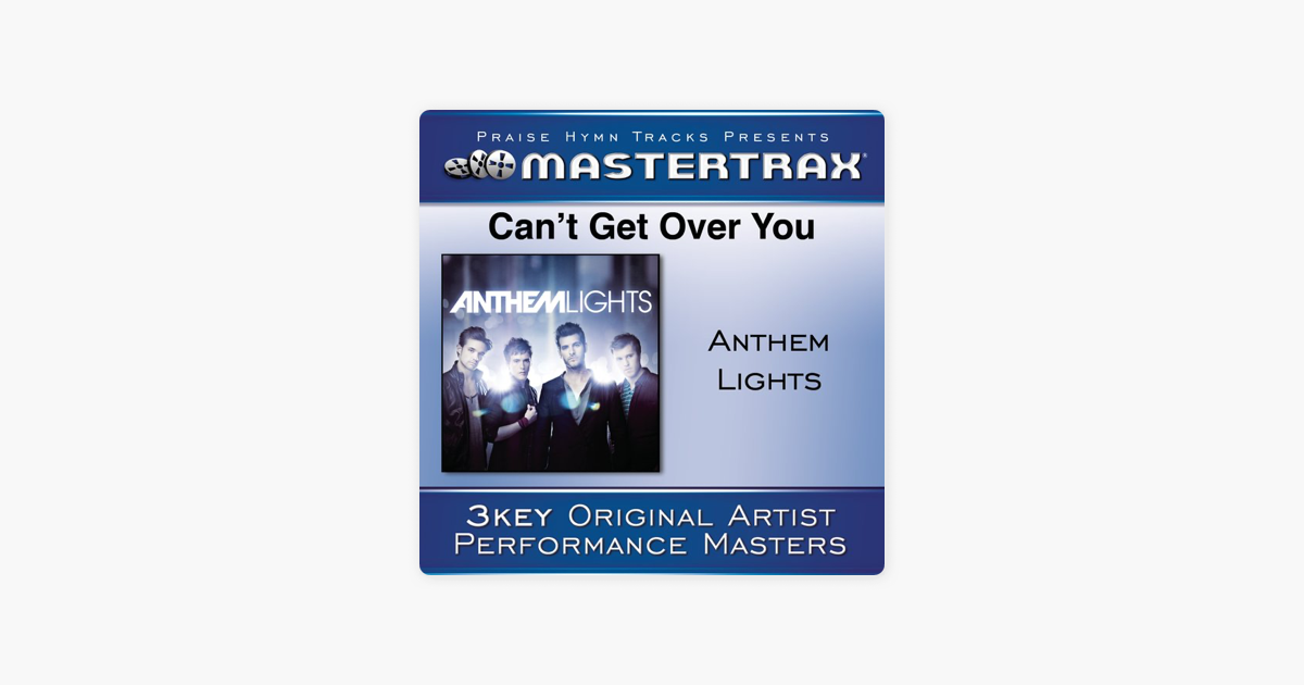 ‎Can't Get Over You (Performance Tracks) - EP by Anthem Lights