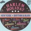 Harlem Holiday Vol. 1 - New York Rhythm & Blues